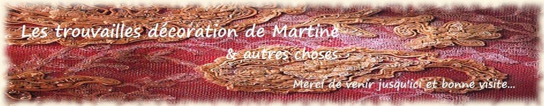 Les trouvailles decoration de Martine