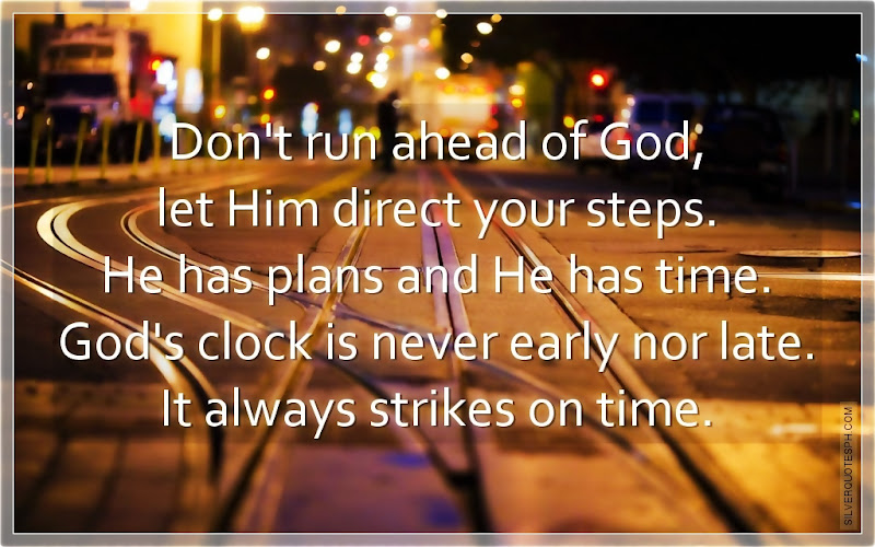 Don't Run Ahead Of God, Let Him Direct Your Steps, Picture Quotes, Love Quotes, Sad Quotes, Sweet Quotes, Birthday Quotes, Friendship Quotes, Inspirational Quotes, Tagalog Quotes