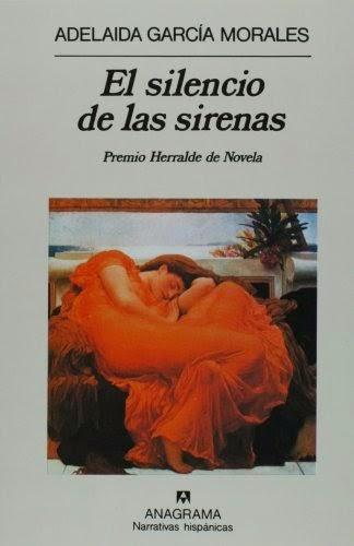 El silencio de las sirenas - Adelaida García Morales.