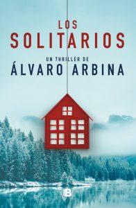 Los solitarios de Álvaro Arbina