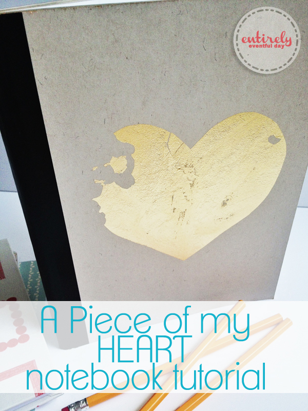 How to make a gold leaf heart notebook! Love the idea of the missing piece. So sweet! entirelyeventfulday.com #notebook #crafts