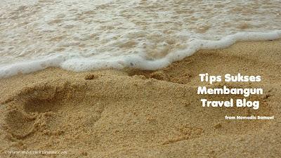 Tips Sukses Membangun Travel Blog dari Nomadic Samuel