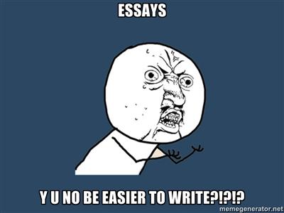 Who besides me hates writing essays?