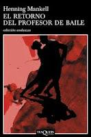 """""""El retorno del profesor de baile"""" - H. Mankell"""