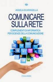 Comunicare sulla rete. Complementi di informatica per scienze della comunicazione