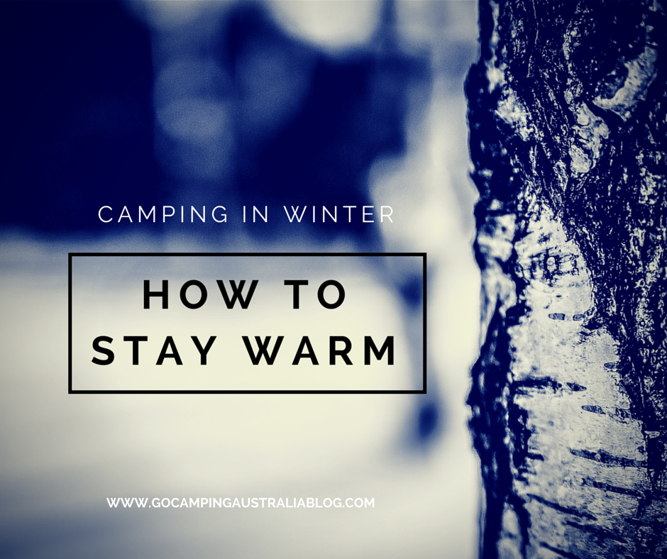 Winter is coming; stay warm when camping
