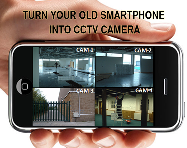 Turn your old phone into a CCTV camera you can watch from anywhere