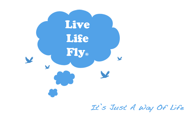 Live Life Fly®