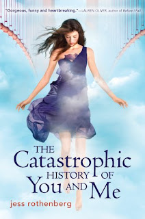 The Catastrophic History of You & Me by Jess Rothenberg