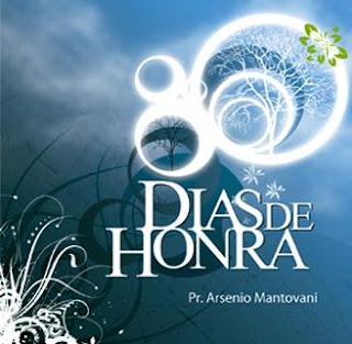 Pr. Arsênio Montavani - Dias de Honra - 2011