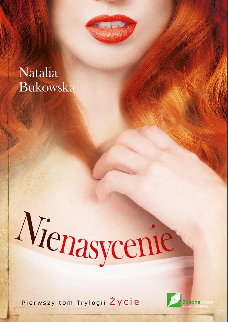 """Nienasycenie"" – Natalia Bukowska"