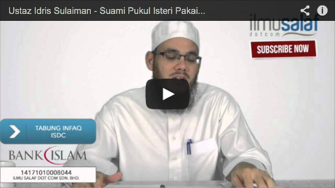 Ustaz Idris Sulaiman – Suami Pukul Isteri Pakai Jubah Ketat