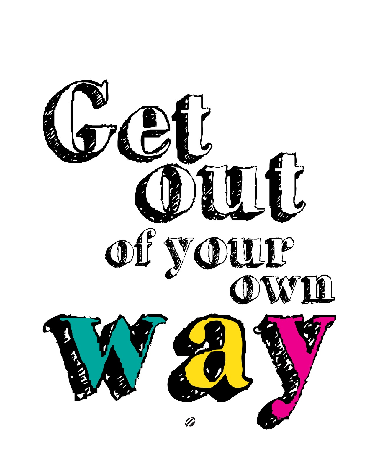 LostBumblebee ©2014 GET OUT OF YOUR OWN WAY! #freeprintable personal use only