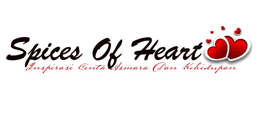 Spices Of Heart™ - Inspirasi Cinta,Asmara Dan Kehidupan