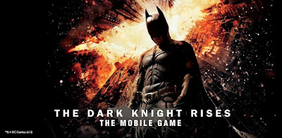 The Dark Knight Rises Game  , The Dark Knight Rises mobile Game , The Dark Knight Rises Game for android and ios