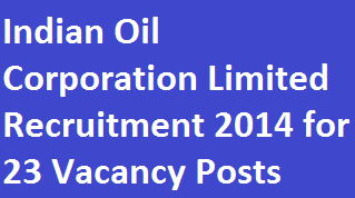 IOCL Recruitment 2014 for 23 Research Officer, Sr. Officer, Dy. Manager Research and Chief Research Manager Posts Application Download at www.iocl.com