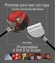 Pictorias para leer con Lupa. Paul Rey / pinturas; Carmen Hernández Montalbán / Textos