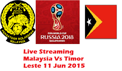 Live Streaming Malaysia Vs Timor Leste 11 Jun 2015