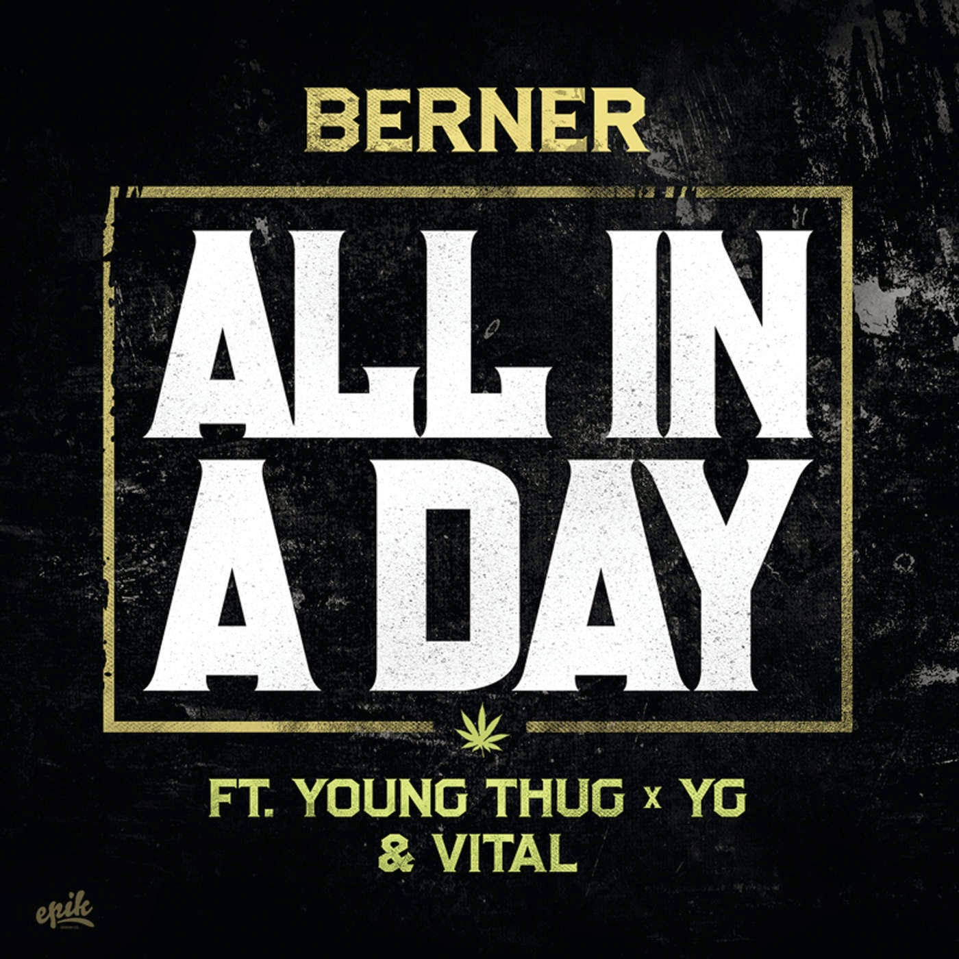 Berner – All In a Day (feat. Young Thug, YG & Vital) – Single [iTunes Plus AAC M4A] (2014)
