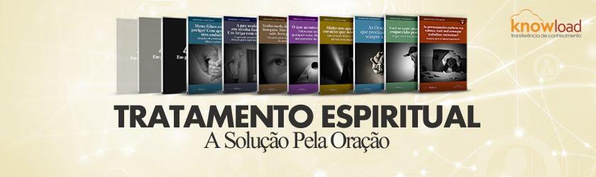 Tratamento Espiritual - A Solução Pela Oração