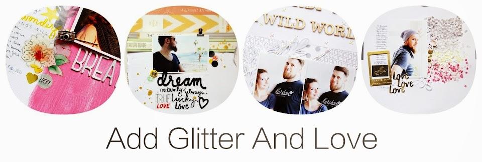 Add Glitter And Love