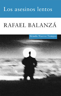 """Los asesinos lentos"" - Rafael Balanzá."