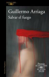Salvar el fuego, Guillermo Arriaga