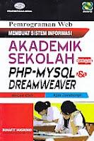 AJIBAYUSTORE  Judul Buku : Pemrograman Web Membuat Sistem Informasi Akademik Sekolah dengan PHP-MYSQL & DREAMWEAVER Disertai CD Pengarang : Bunafit Nugroho Penerbit : Gava Media