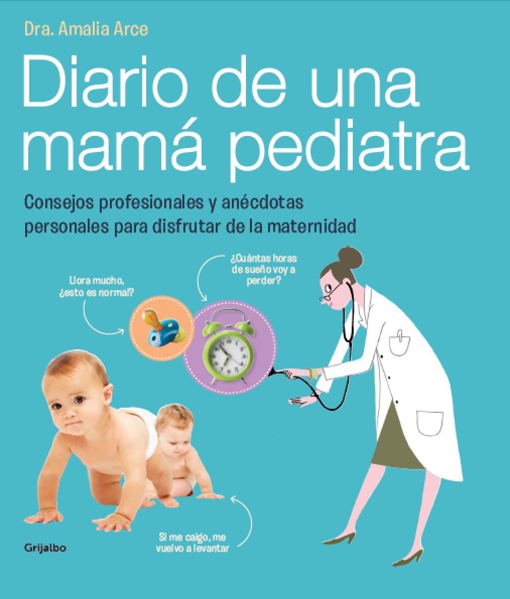 Diario de una mamá pediatra. El libro