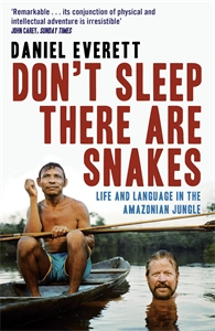 Daniel Everett, Don't Sleep There Are Snakes