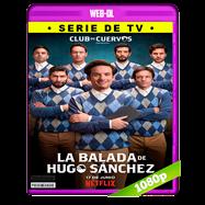 Club de Cuervos: La Balada de Hugo Sánchez Temporada 1 Completa WEB-DL 1080p Audio Latino