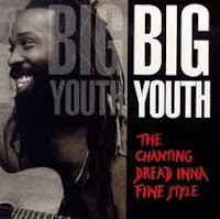 Big Youth - The Chanting Dread Inna Fine Style