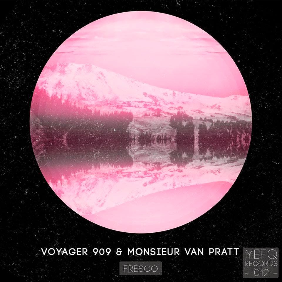 Monsieur Van Pratt & Voyager 909 - Fresco EP (YEFQR012)