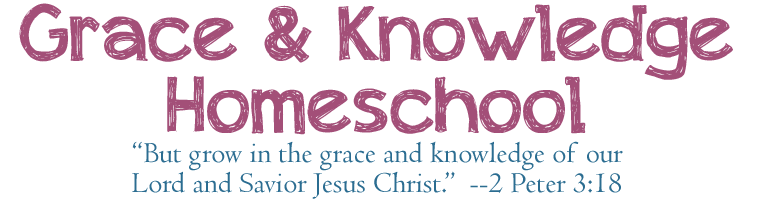 Grace And Knowledge Homeschool