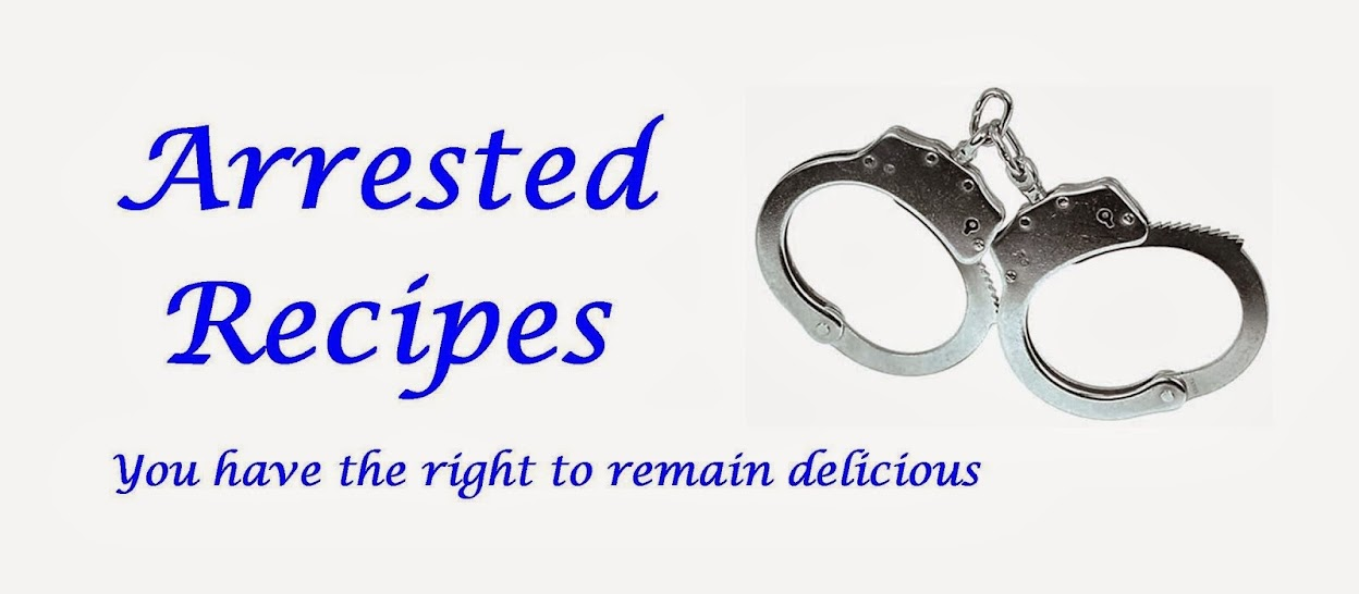 Arrested Recipes