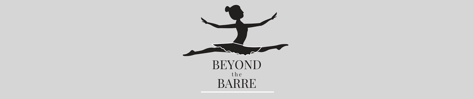 Beyond the Barre