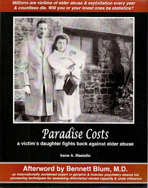 Irene is author of Paradise Costs-A Victim's Daughter Fights Back against Elder Abuse