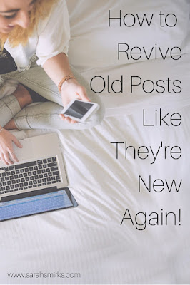 How to Revive Old Blog Posts So They're New Again - you can do this without screwing up SEO or losing valuable backlinks | Sarah Smirks (www.sarahsmirks.com)