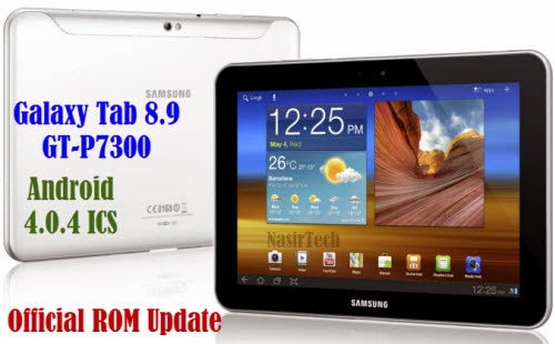 Update Galaxy Tab 8.9 GT-P7300 To XXLQJ 4.0.4 ICS Official ROM [Update