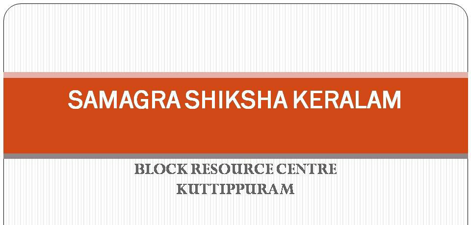 BLOCK RESOURSE CENTRE KUTTIPPURAM