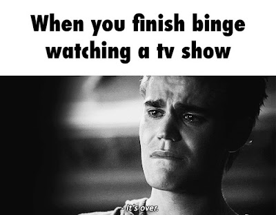 Binge-watching It's Over Meme