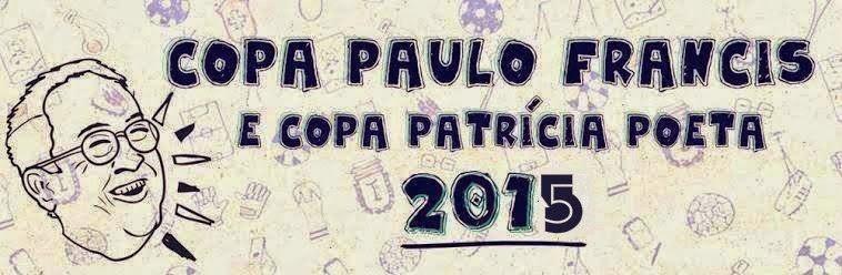 COPA PAULO FRANCIS E COPA PATRÍCIA POETA 2015