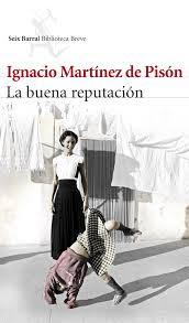 """""""La buena reputación"""" - I. Martínez de Pisón."""