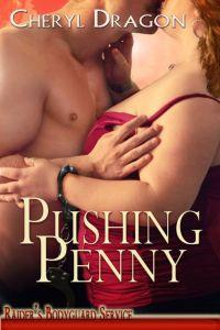 Pushing Penny by Cheryl Dragon