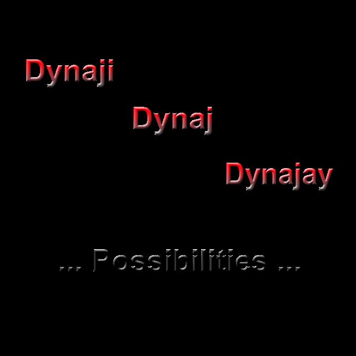 Dynaji, Dynaj, Dynajay