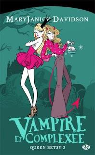 [Davidson, MaryJanice] Queen Betsy - Tome 3: Vampire et complexée Vampire+et+complexe%25CC%2581e