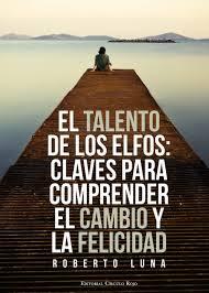 LIBROS ROBERTO LUNA(1)El líder no nace,se hace (2) Despierta el Talento (3) El talento de los elfos