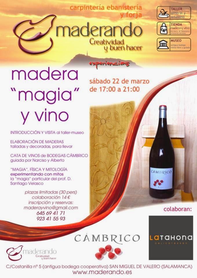 22/Marzo: Madera, Magía y Vino. San Miguel de Valero