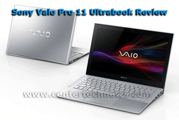 Sony Vaio Pro 11 Ultrabook review by centertechnews