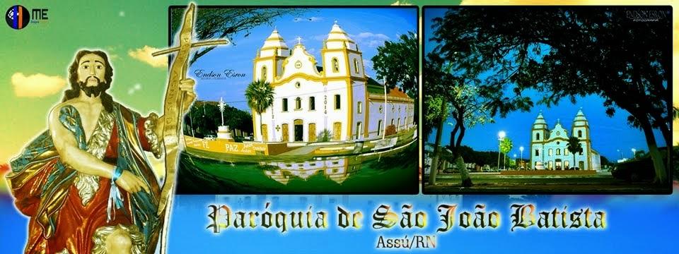 Paróquia de São João Batista - Assú/RN
